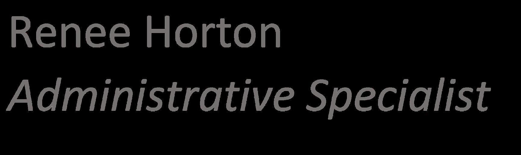 Renee Horton, Administrative Specialist
